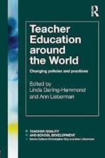 Teacher Education Around the World (Teacher Quality and School Development)