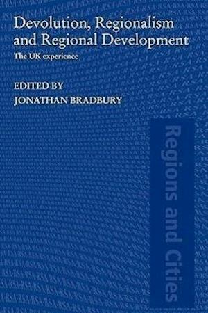 Devolution, Regionalism and Regional Development: The UK Experience