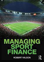 Managing Sport Finance af Robert Wilson