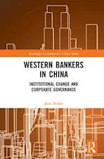 Western Bankers in China (Routledge Contemporary China Series)