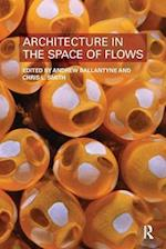 Architecture in the Space of Flows af Christopher Smith, Andrew Ballantyne
