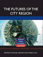 The Futures of the City Region (Regions and Cities)