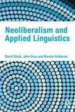Neoliberalism and Applied Linguistics af John Gray, Marnie Holborow, David Block