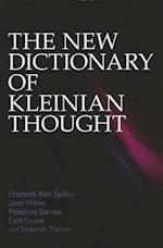 The New Dictionary of Kleinian Thought af Penelope Garvey, Elizabeth Bott Spillius, Jane Milton