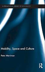 Mobility, Space and Culture (The International Library of Sociology)