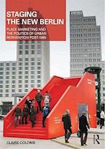 Staging the New Berlin (Planning, History and Environment Series)