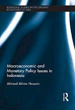 Macroeconomic and Monetary Policy Issues in Indonesia (Routledge Studies in the Growth Economies of Asia)