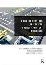 Building Services Design for Energy Efficient Buildings