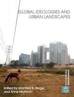 Global Ideologies and Urban Landscapes (Rethinking Globalizations)