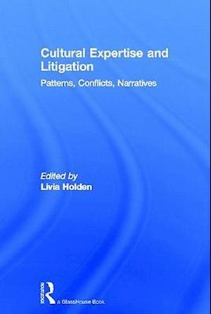 Cultural Expertise and Litigation: Patterns, Conflicts, Narratives