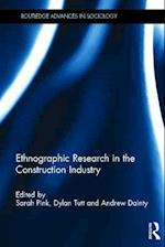 Ethnographic Research in the Construction Industry (Routledge Advances in Sociology)