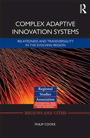 Complex Adaptive Innovation Systems : Relatedness and Transversality in the Evolving Region