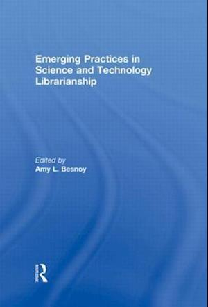 Emerging Practices in Science and Technology Librarianship