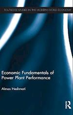 Economic Fundamentals of Power Plant Performance (Routledge Studies in the Modern World Economy)