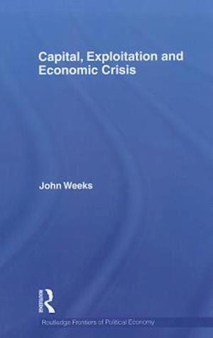 Capital, Exploitation and Economic Crisis
