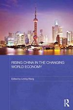 Rising China in the Changing World Economy (Routledge Studies on the Chinese Economy)