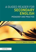 A Guided Reader for Secondary English: Pedagogy and Practice af David Stevens