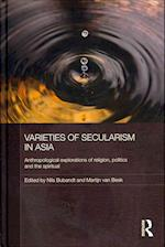 Varieties of Secularism in Asia (Anthropology of Asia)