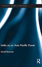 India as an Asia Pacific Power af David Brewster
