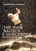 The Pina Bausch Sourcebook