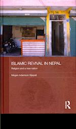 Islamic Revival in Nepal (Routledge Contemporary South Asia Series, nr. 45)