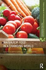 Water for Food in a Changing World (Contributions from the Rosenberg International Forum on Water Policy, nr. 2)