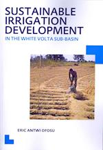 Sustainable Irrigation Development in the White Volta Sub-Basin