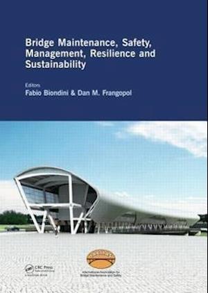Bridge Maintenance, Safety, Management, Resilience and Sustainability