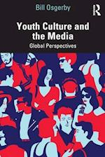 Youth Culture and the Media