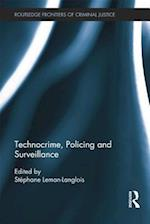 Technocrime: Policing and Surveillance (Routledge Frontiers of Criminal Justice)