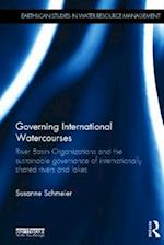 Governing International Watercourses (Earthscan Studies in Water Resource Management)