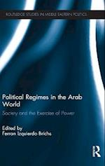 Political Regimes in the Arab World (Routledge Studies in Middle Eastern Politics)