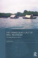 The Orang Suku Laut of Riau, Indonesia (Modern Anthropology of South-Eastasia)