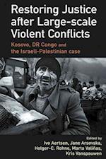 Restoring Justice After Large-scale Violent Conflicts af Ivo Aertsen, Jana Arsovska, Holger C Rohne