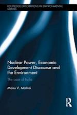Nuclear Power, Economic Development Discourse and the Environment (Routledge Explorations in Environmental Studies)
