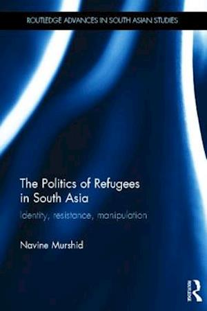 The Politics of Refugees in South Asia