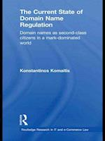 The Current State of Domain Name Regulation (Routledge Research in Information Technology and E-commerce Law)