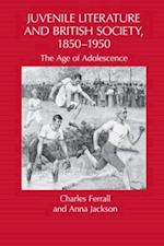 Juvenile Literature and British Society, 1850-1950 (Children's Literature and Culture)