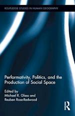 Performativity, Politics, and the Production of Social Space af Michael R. Glass