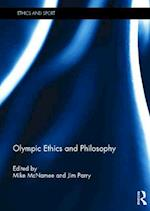 Olympic Ethics and Philosophy af Mike McNamee