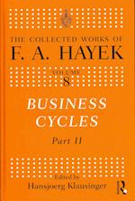 Business Cycles (COLLECTED WORKS OF F A HAYEK, nr. 8)