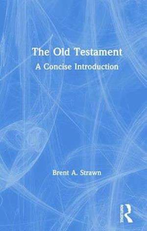 Bog, hardback The Old Testament af Brent A. Strawn
