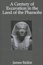 Century Of Excavation af James Baikie