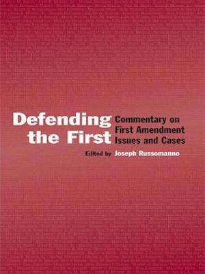 Defending the First: Commentary on First Amendment Issues and Cases