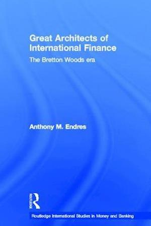 Architects of the International Financial System