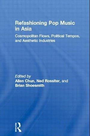 Refashioning Pop Music in Asia