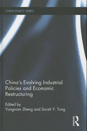 China's Evolving Industrial Policies and Economic Restructuring