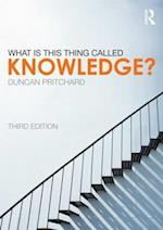What is This Thing Called Knowledge? af Duncan Pritchard