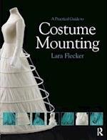 A Practical Guide to Costume Mounting (Routledge Series in Conservation and Museology)
