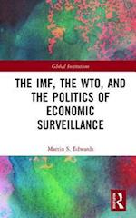 The Politics of Global Economic Surveillance (Global Institutions)